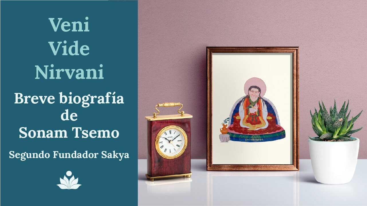 Veni, Vide, Nirvani: breve biografía de Sonam Tsemo, el Segundo Fundador Sakya