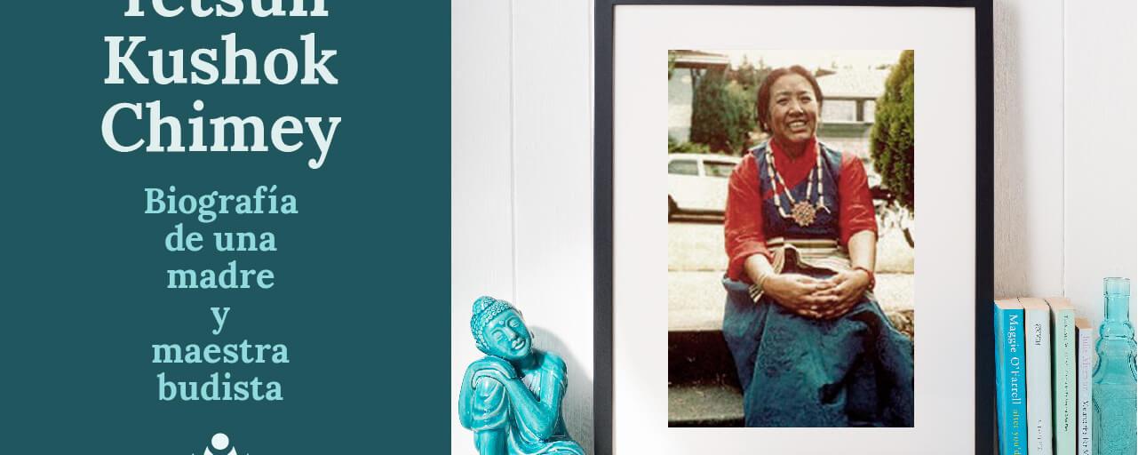 Yetsun Kushok Chimey, la maestra budista cuya vida inspirará a toda meditadora